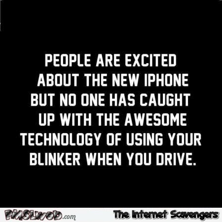 People are excited about the new iPhone funny quote @PMSLweb.com