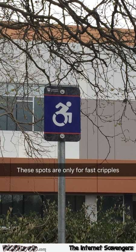 Funny snapchat fast cripples sign @PMSLweb.com
