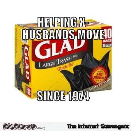 Trash bags helping ex's move out funny meme – Funny Hump day misconduct @PMSLweb.com