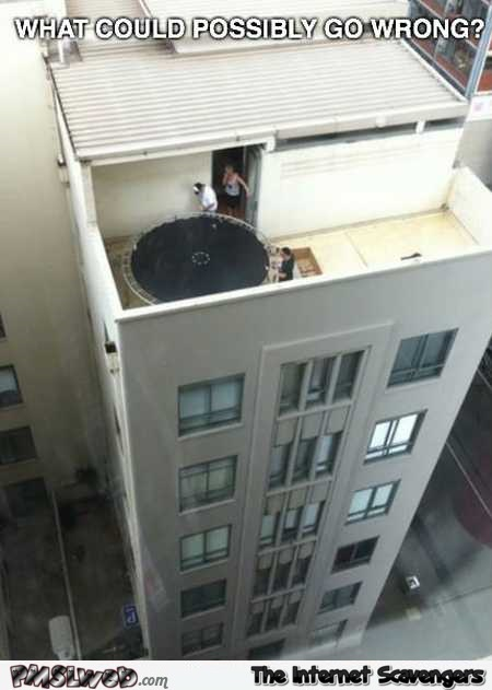 What could possibly go wrong funny trampoline fail @PMSLweb.com
