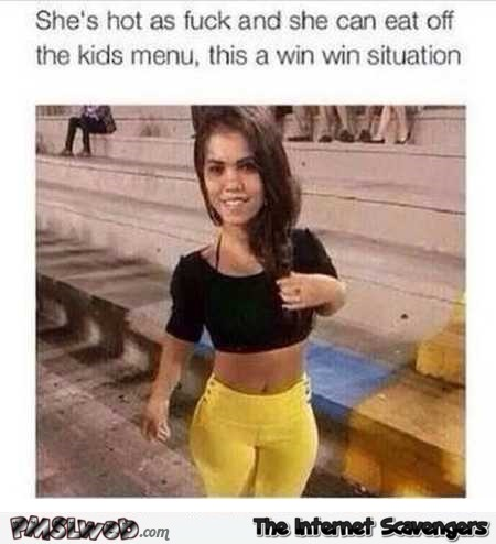 She can eat off the kid's menu humor @PMSLweb.com