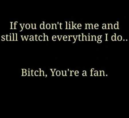 Bitch you're a fan funny quote @PMSLweb.com