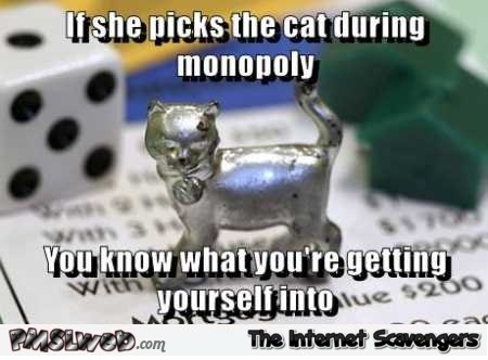 If she picks the cat during Monopoly meme @PMSLweb.com