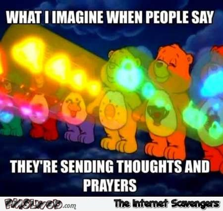 When people send thoughts and prayers meme @PMSLweb.com