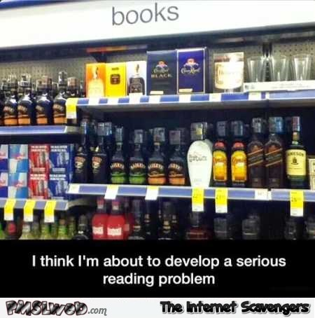I'm about to develop a serious reading problem humor @PMSLweb.com