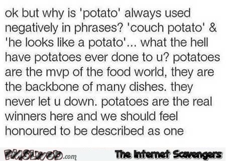 Why is potato always used negatively humor @PMSLweb.com