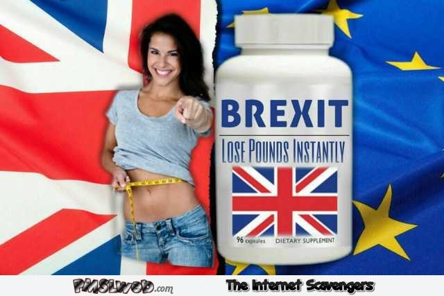 Brexit lose pounds instantly humor @PMSLweb.com