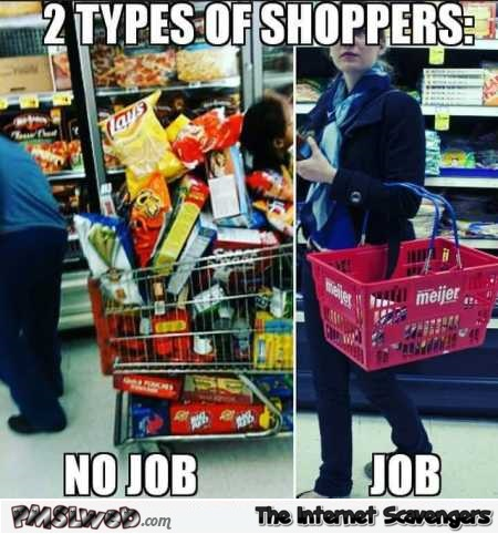 Two types of shoppers funny meme @PMSLweb.com