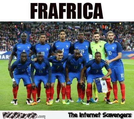 Funny Frafrica French team @PMSLweb.com
