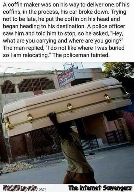 Coffin delivery joke @PMSLweb.com