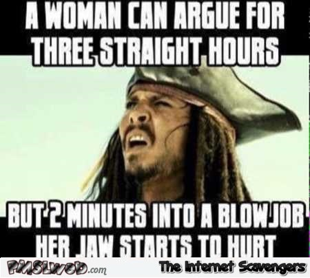Women can argue for 3 straight hours funny meme – Foolish Friday pictures @PMSLweb.com