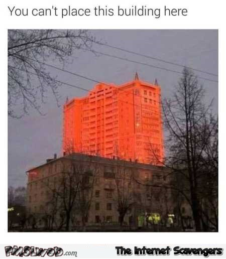 You can't place this building here funny funny meme @PMSLweb.com