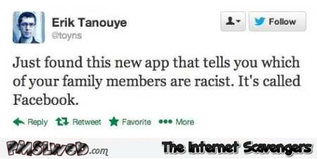 Facebook is an app that tells you what family members are racist funny tweet @PMSLweb.com