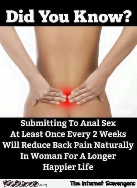 Funny anal sex reduces back pain meme @PMSLweb.com