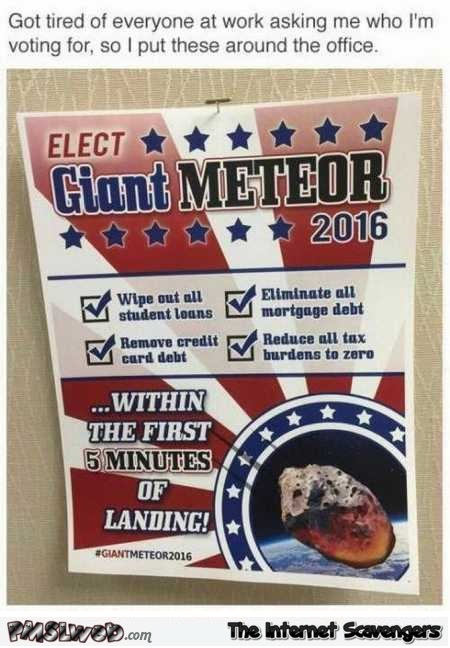Funny elect giant meteor 2016 @PMSLweb.com