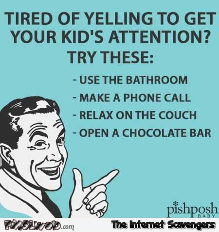 Funny tips to get your kid's attention @PMSLweb.com
