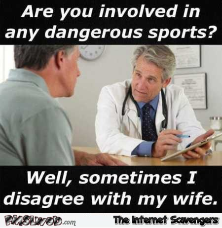 Are you involved in any dangerous sports humor – Mischievous TGIF humor @PMSLweb.com
