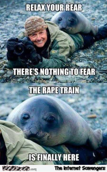 The rape train is here meme @PMSLweb.com