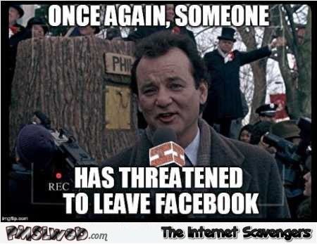 Funny Memes For Facebook : Someone has threatened to leave facebook funny meme pmslweb