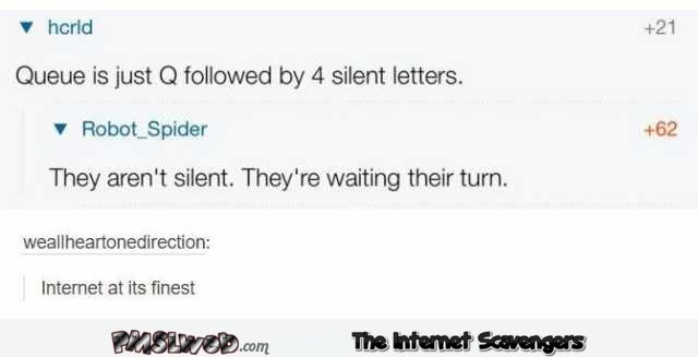 Queue is just Q followed by 4 silent letters humor – Funny pictures of the day @PMSLweb.com