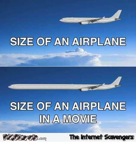 Size of an airplane in movies funny meme – New week chuckles @PMSLweb.com