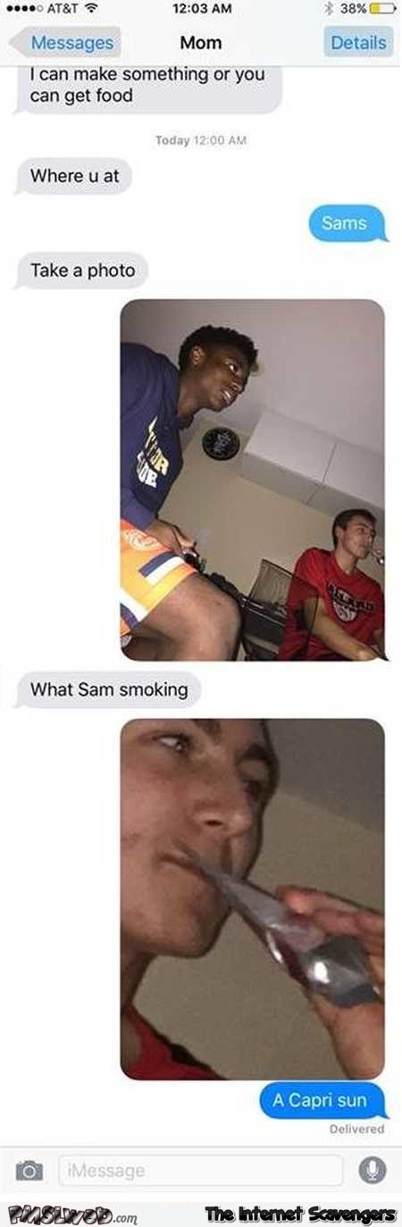 Smoking a Capri-sun funny mom's text message @PMSLweb.com