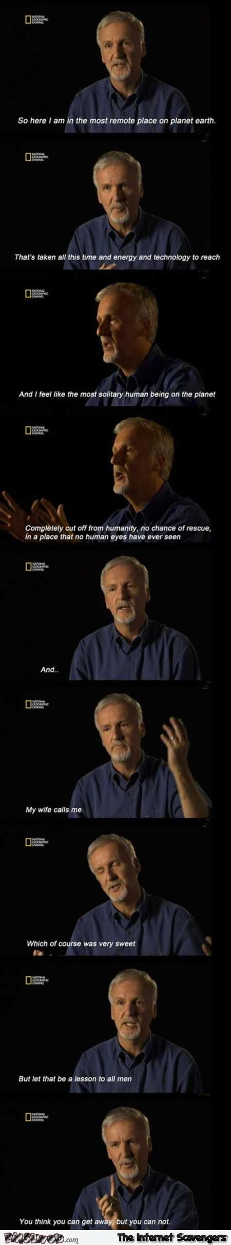 Funny James Cameron meme about women @PMSLweb.com