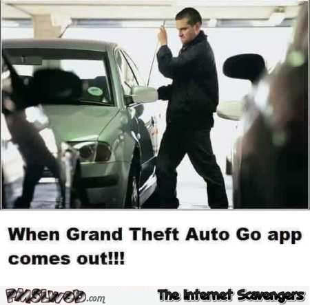 When GTA Go app comes out funny meme @PMSLweb.com