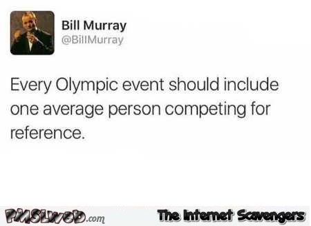 Funny quote about the Olympics – Laugh out loud pictures @PMSLweb.com