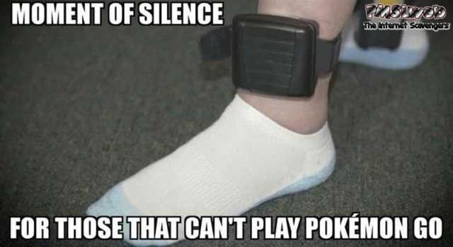 Minute of silence for those who can't play Pokemon Go meme @PMSLweb.com