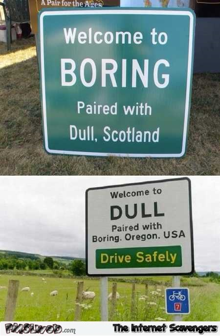 Boring town is paired with Dull town humor @PMSLweb.com