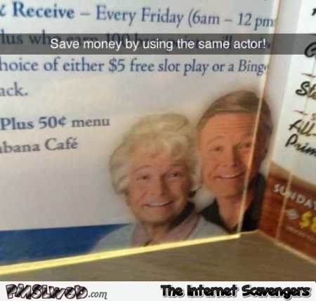 Funny save money by using the same actor humor @pmslweb.com