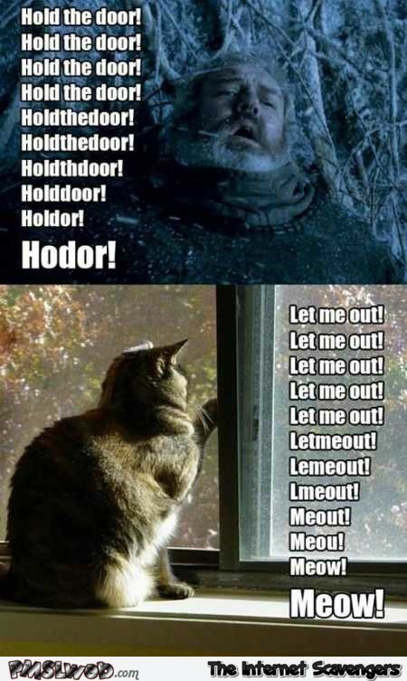 Hodor versus meow funny meme – Jocular picture collection @PMSLweb.com