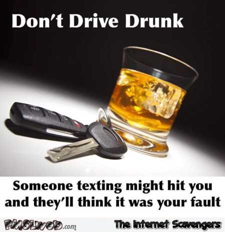 Don't drive drunk humor