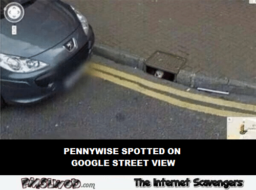 Pennywise spotted on Google street view humor – Sunday PMSL collection @PMSLweb.com