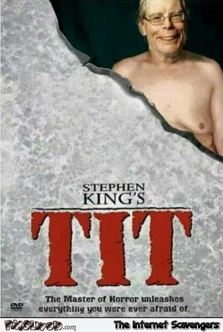 Stephen King's tit funny poster parody @PMSLweb.com