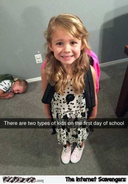 Two types of kids on the first day of school funny meme @PMSLweb.com