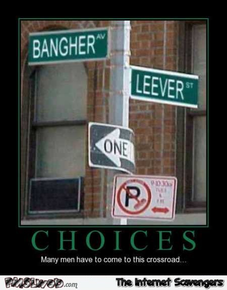 Many men have come to this crossroad funny demotivational picture @PMSLweb.com