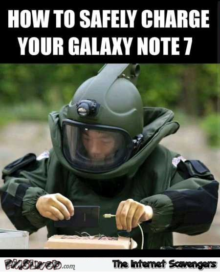How to safely charge your galaxy note 7 funny meme @PMSLweb.com