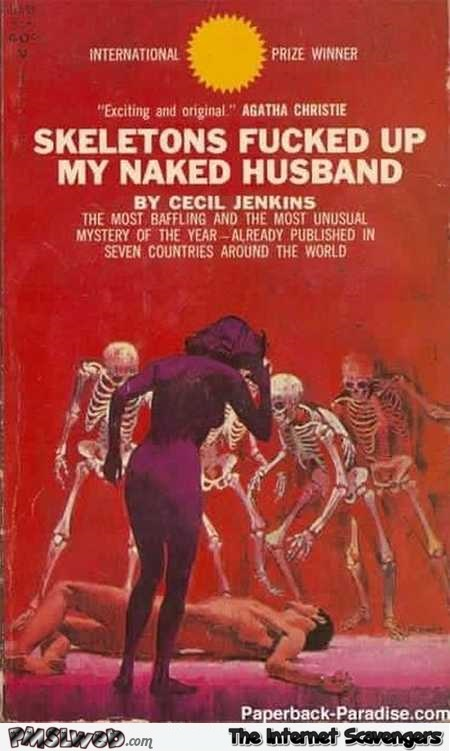 Skeletons f*cked up my naked husband funny fake book cover @PMSLweb.com