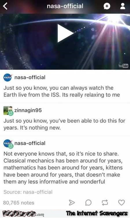 Funny NASA answer on watching earth live @PMSLweb.com