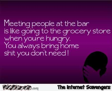 Meeting people at the bar funny quote @PMSLweb.com