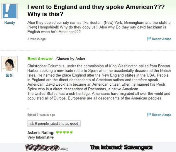 Why do people in England speak American funny Yahoo question @PMSLweb.com