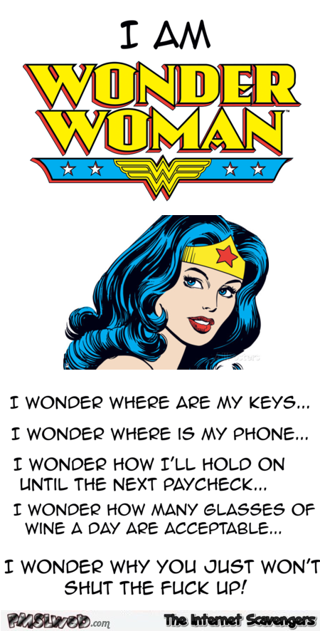 I am wonder woman humor @PMSLweb.com