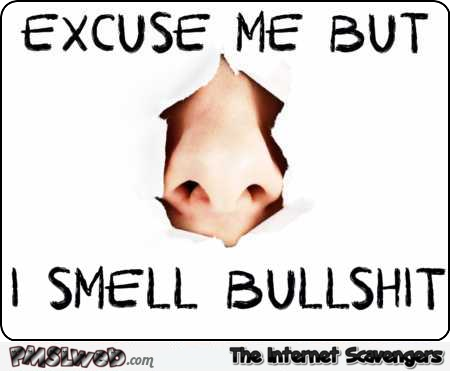 I smell bullshit sarcastic humor – Mischievous Monday funnies @PMSLweb.com