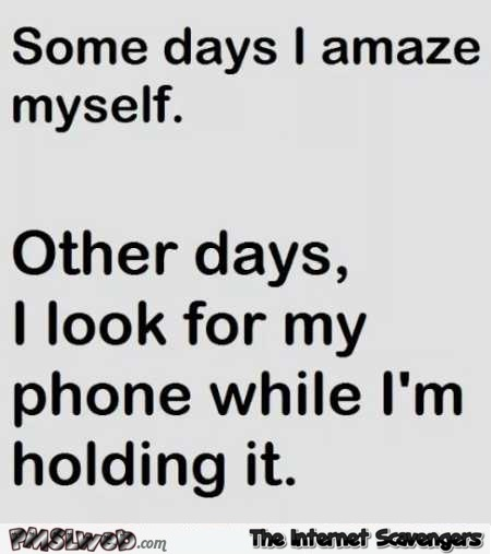 Some days i amaze myself funny quote pmslweb some days i amaze myself funny quote solutioingenieria Images