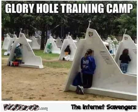 Glory hole training camp adult humor @PMSLweb.com