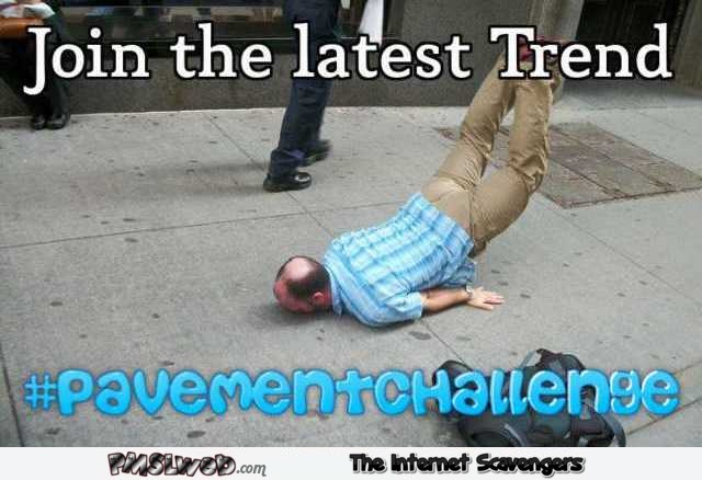 Join the pavement challenge humor