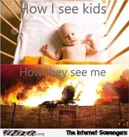 How you see kids versus how they see you funny meme @PMSLweb.com