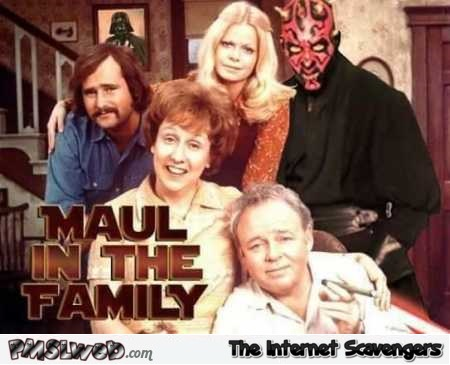 Maul in the family humor @PMSLweb.com